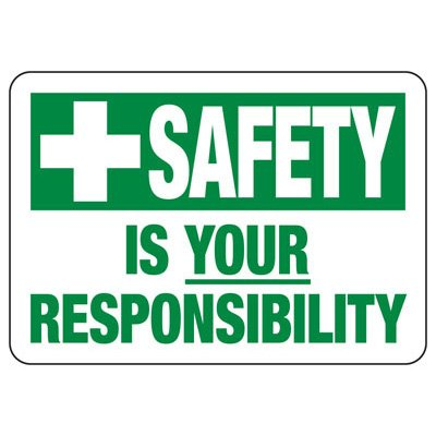 Safety Is Your Responsibility - Safety Reminder Signs