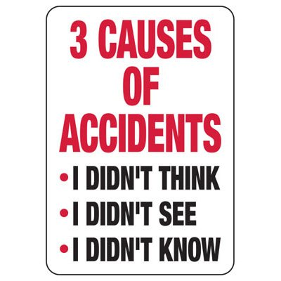3 Causes Of Accidents - Safety Reminder Signs