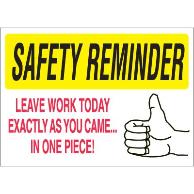 Safety Reminder Signs - Leave Work In One Piece | Seton