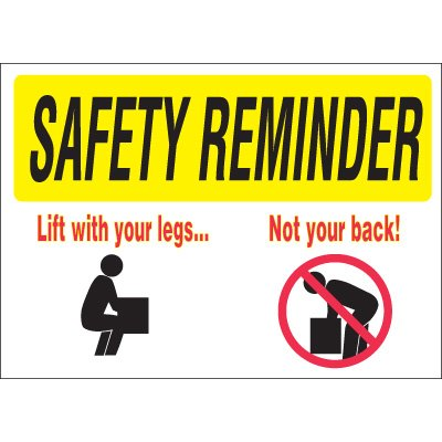 Safety Reminder Signs - Lift With Your Legs