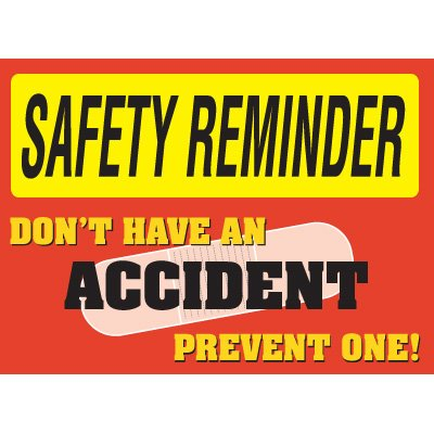 Safety Reminder Signs - Don't Have An Accident