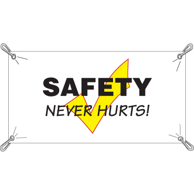 Safety Never Hurts Safety Slogan Banners