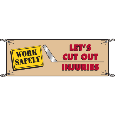 Work Safely Cut Out Injuries Safety Slogan Banners