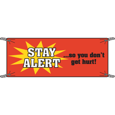 Stay Alert So You Don't Get Hurt Safety Slogan Banners