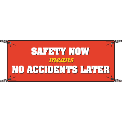 Safety Now Means No Accidents Later Safety Slogan Banners