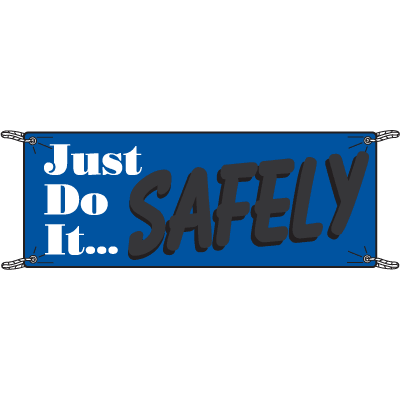 Just Do It Safely Safety Slogan Banners