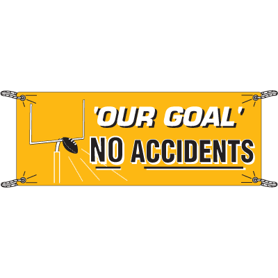 Our Goal No Accidents Safety Slogan Banners