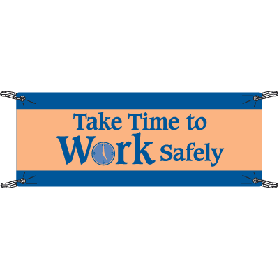 Take Time To Work Safely Safety Slogan Banners