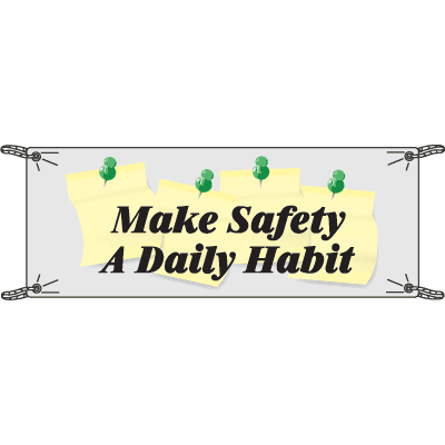 Make Safety A Daily Habit Safety Slogan Banners