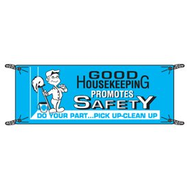Safety Slogan Banners - Good Housekeeping Promotes Safety