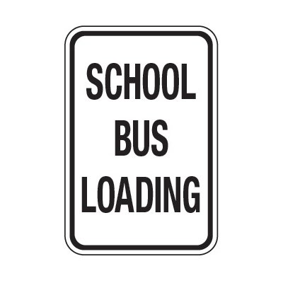 School Bus Loading - School Parking Signs