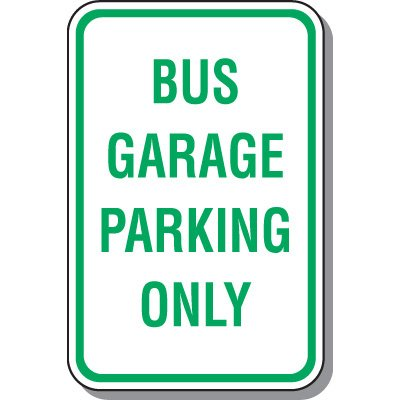 School Parking Signs - Bus Garage Parking Only