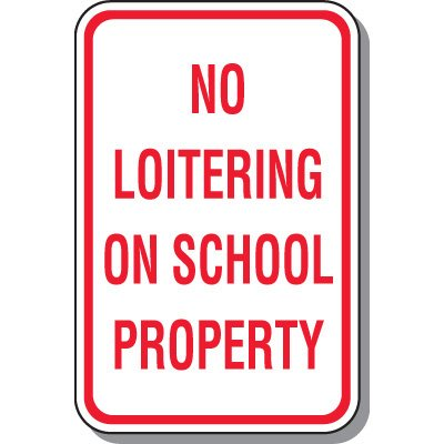School Parking Signs - No Loitering On School Property
