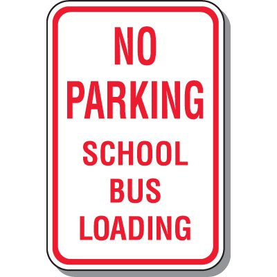 School Parking Signs - No Parking School Bus Loading