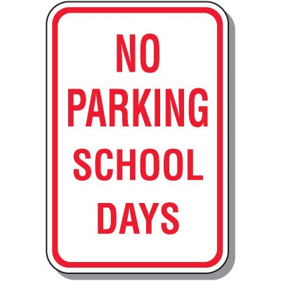 School Parking Signs - No Parking School Days