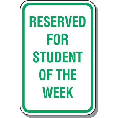 School Parking Signs - Reserved For Student Of The Week