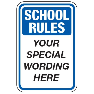 School Rules - Custom School Traffic & Parking Signs