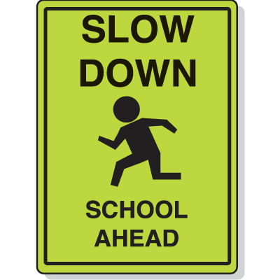 School Safety Signs - Slow Down School Ahead
