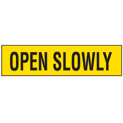 Security & Door Labels- Open Slowly