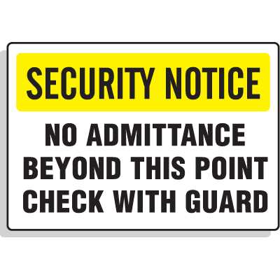 Security Notice Signs - No Admittance Beyond This Point Check With Guard