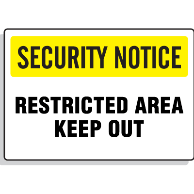Security Notice Signs - Restricted Area Keep Out