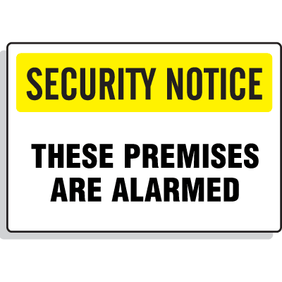 Security Notice Signs - These Premises Are Alarmed