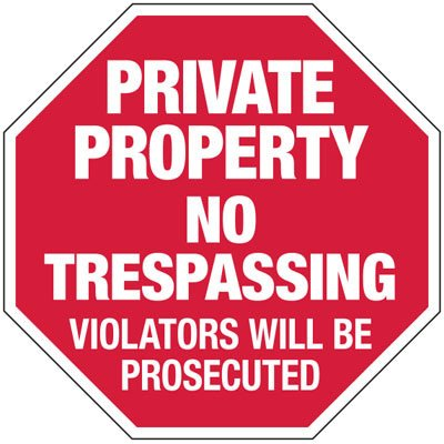 Private Property No Trespassing - Industrial Security Stop Signs