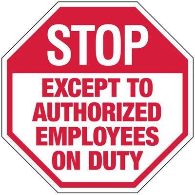 Stop Only Authorized Employees On Duty - Industrial Security Stop Signs