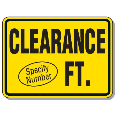 Semi-Custom Clearance Height Signs
