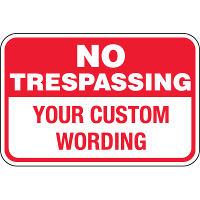 Custom Aluminum Parking Signs - No Trespassing