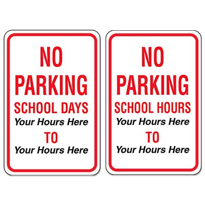 Semi-Custom School Parking Signs - No Parking School Hours/Days