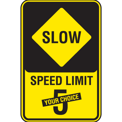Semi-Custom Slow Speed Limit Signs