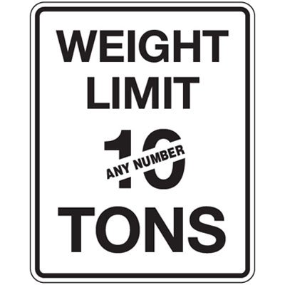 Semi-Custom Traffic Reminder Signs - Weight Limit