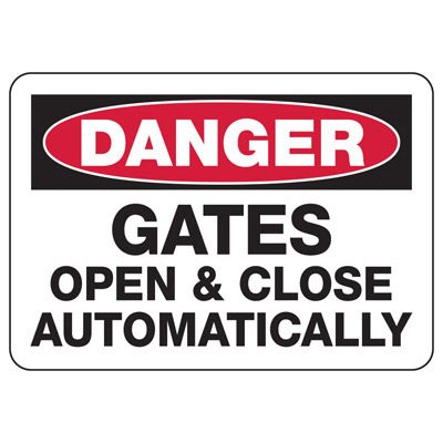 Danger Signs - Gates Open And Close Automatically