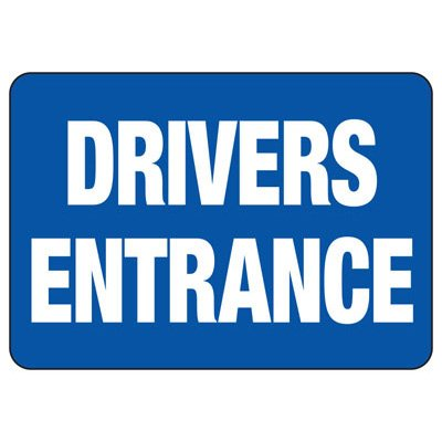 Drivers Entrance - Industrial Shipping and Receiving Signs