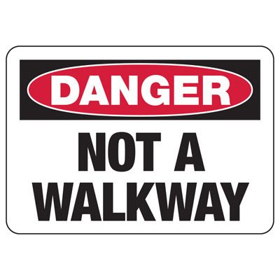 Danger Not A Walkway  - Industrial Shipping and Receiving Signs