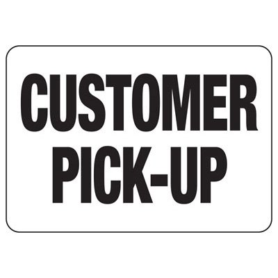 Customer Pick-Up - Industrial Shipping and Receiving Signs