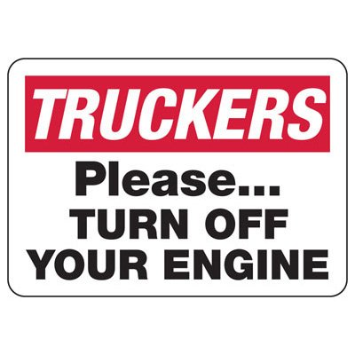 Truckers Turn Off Enginge- Industrial Shipping and Receiving Signs