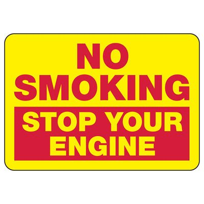 No Smoking Stop Your Engine - Industrial Shipping and Receiving Signs