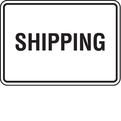 Shipping and Receiving Signs - Shipping