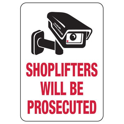 Shoplifting Signs - Shoplifters Will Be Prosecuted with Graphic