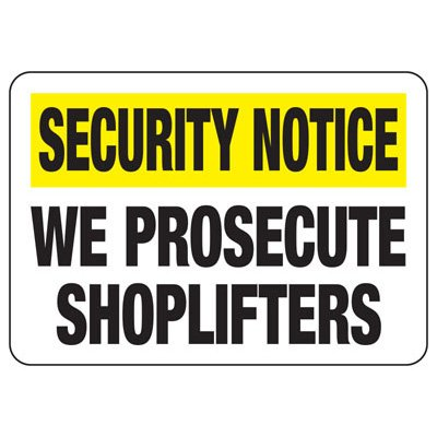 Security Notice We Prosecute Shoplifters - Employee Theft Signs