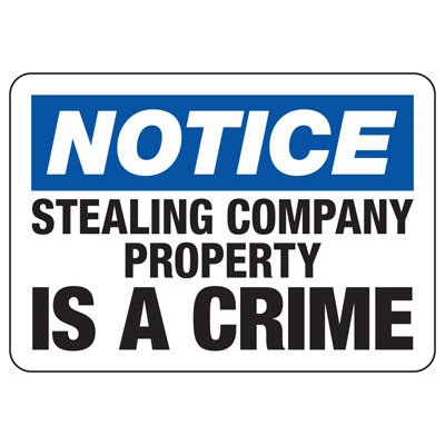Notice Stealing Company Property Is A Crime - Employee Theft Signs