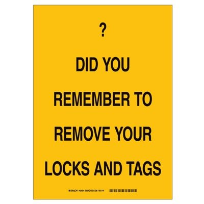Brady Lockout Reminder Sign - Do you remember to remove your locks and tags - Aluminum - Part Number - 43454 - 1/Each
