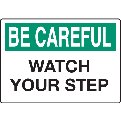 Slipping & Tripping Signs - Be Careful Watch Your Step