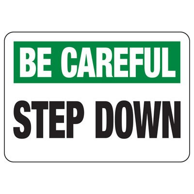Be Careful Step Down - Industrial Slip and Trip Sign