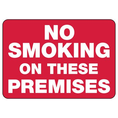 No Smoking on These Premises - Industrial Smoking Signs