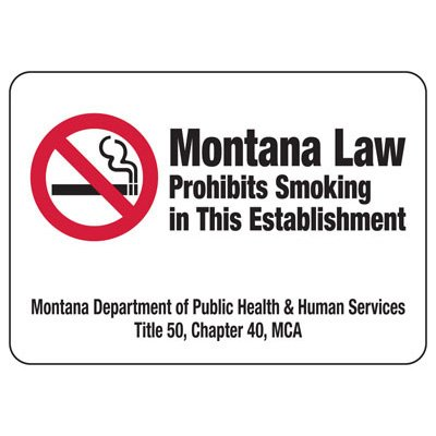 Montana Law Prohibits Smoking - Montana No Smoking Sign