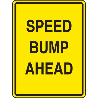 Speed Bump Signs - Speed Bump Ahead