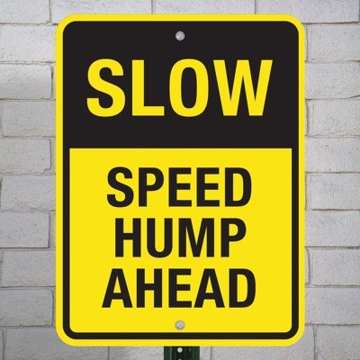 Speed Bump Signs - Slow Speed Hump Ahead